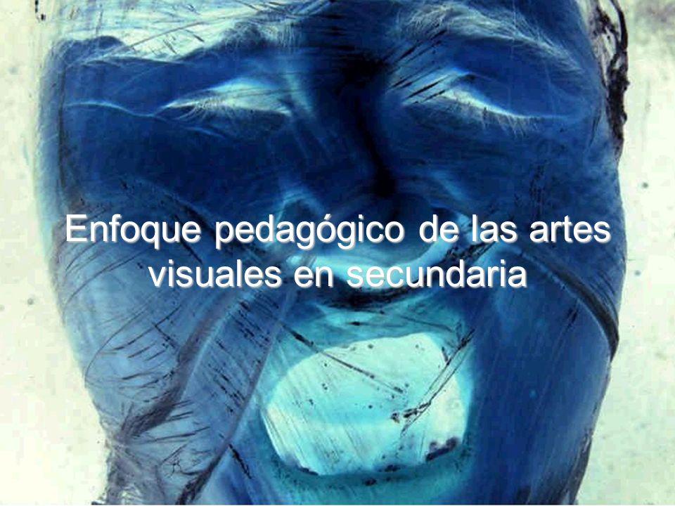 Enfoque pedagógico de las artes visuales en secundaria