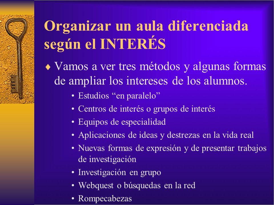 Vamos a ver tres métodos y algunas formas de ampliar los intereses de los alumnos. Estudios en paralelo Centros de interés o grupos de interés Equipos