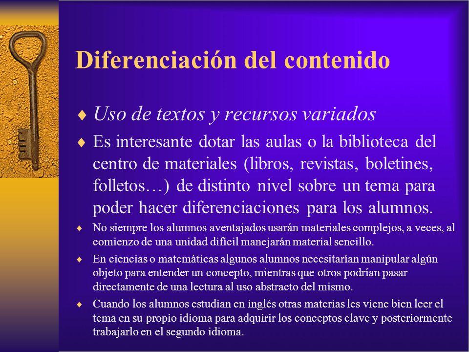 Diferenciación del contenido Uso de textos y recursos variados Es interesante dotar las aulas o la biblioteca del centro de materiales (libros, revist