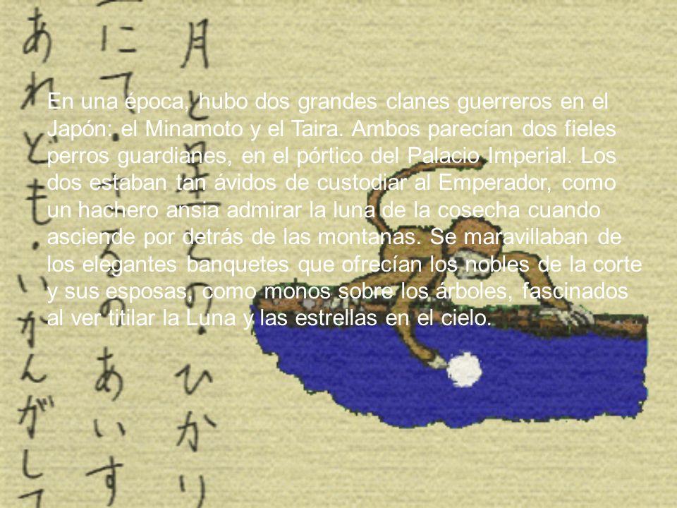 En una época, hubo dos grandes clanes guerreros en el Japón: el Minamoto y el Taira. Ambos parecían dos fieles perros guardianes, en el pórtico del Pa