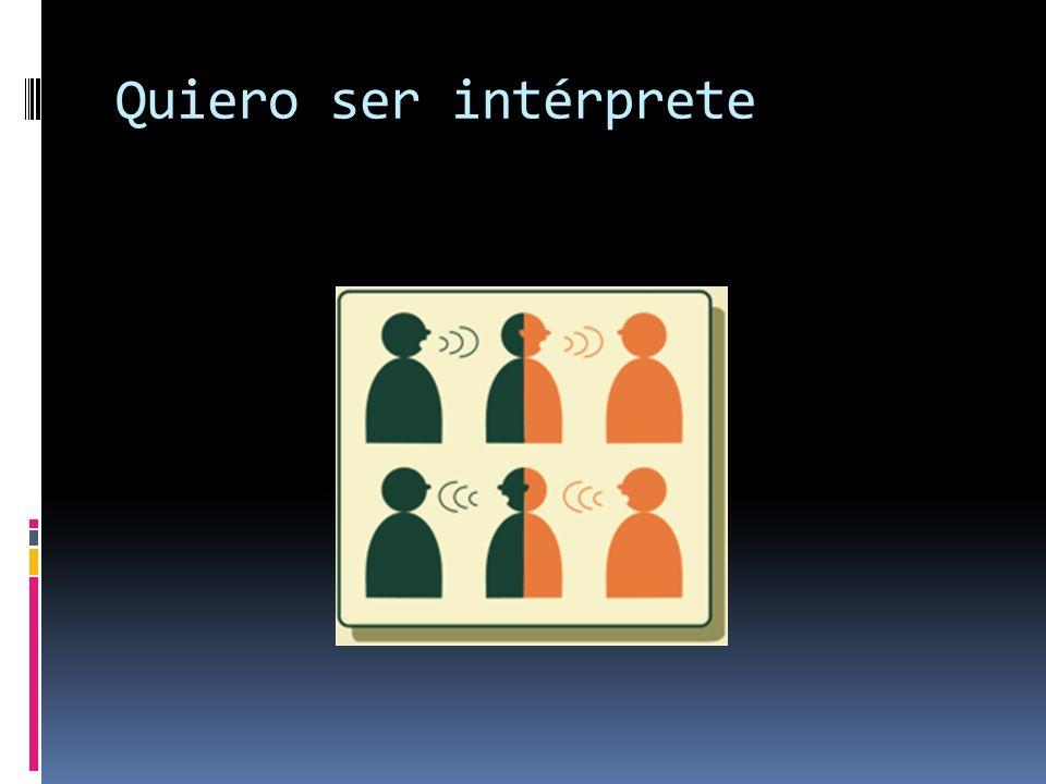 Quiero ser intérprete