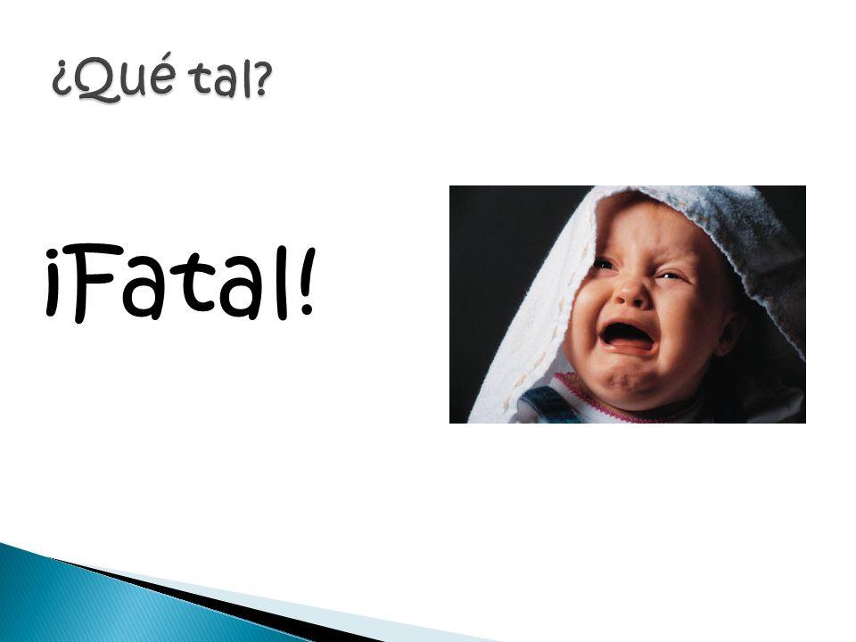 ¡Fatal!