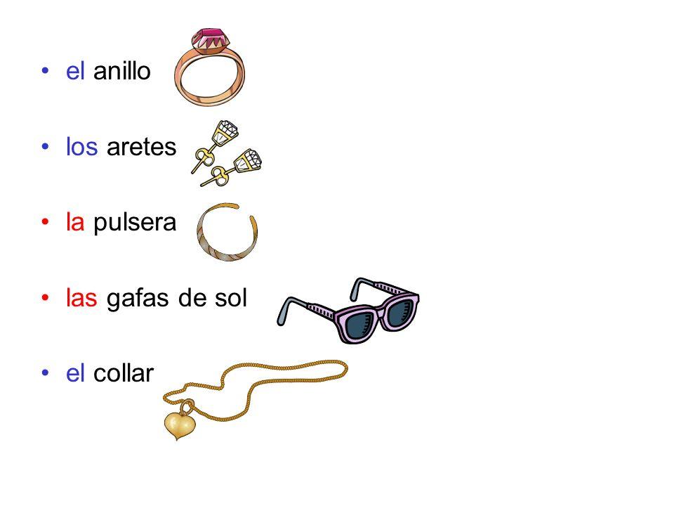 el anillo los aretes la pulsera las gafas de sol el collar