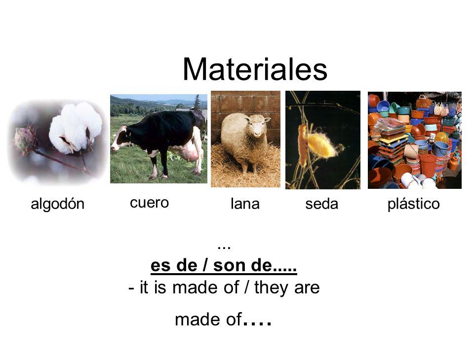 ... es de / son de..... - it is made of / they are made of.... algodón cuero lanasedaplástico Materiales