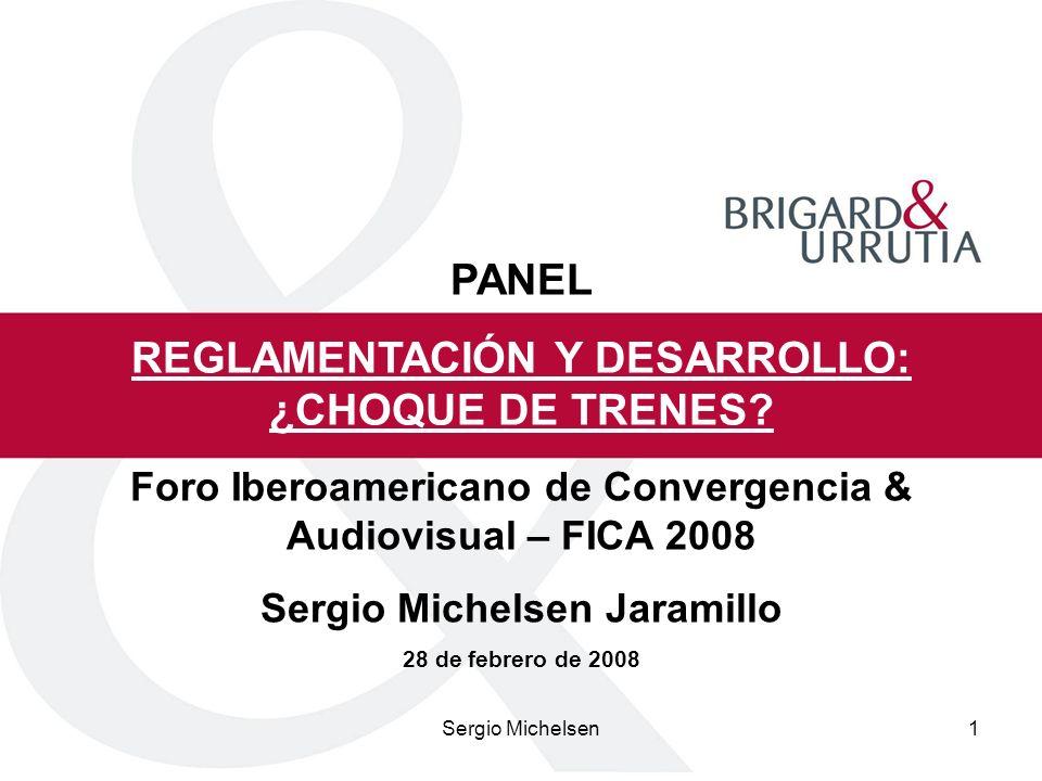 Sergio Michelsen1 PANEL REGLAMENTACIÓN Y DESARROLLO: ¿CHOQUE DE TRENES.