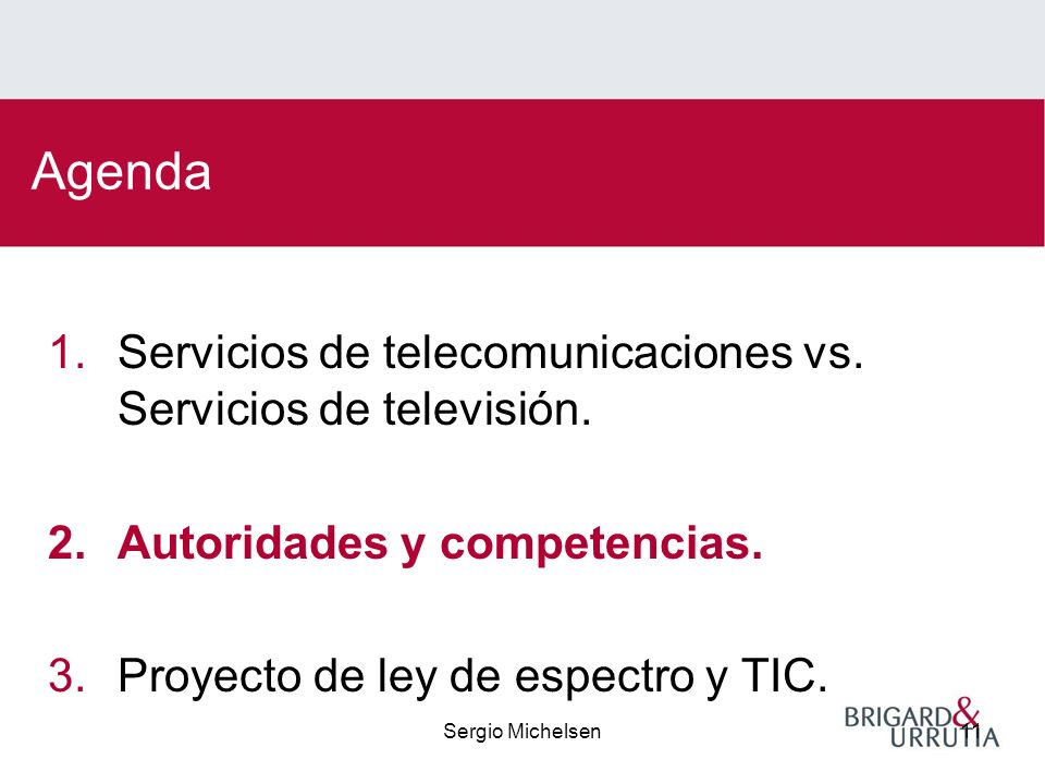 Sergio Michelsen11 Agenda 1.Servicios de telecomunicaciones vs.