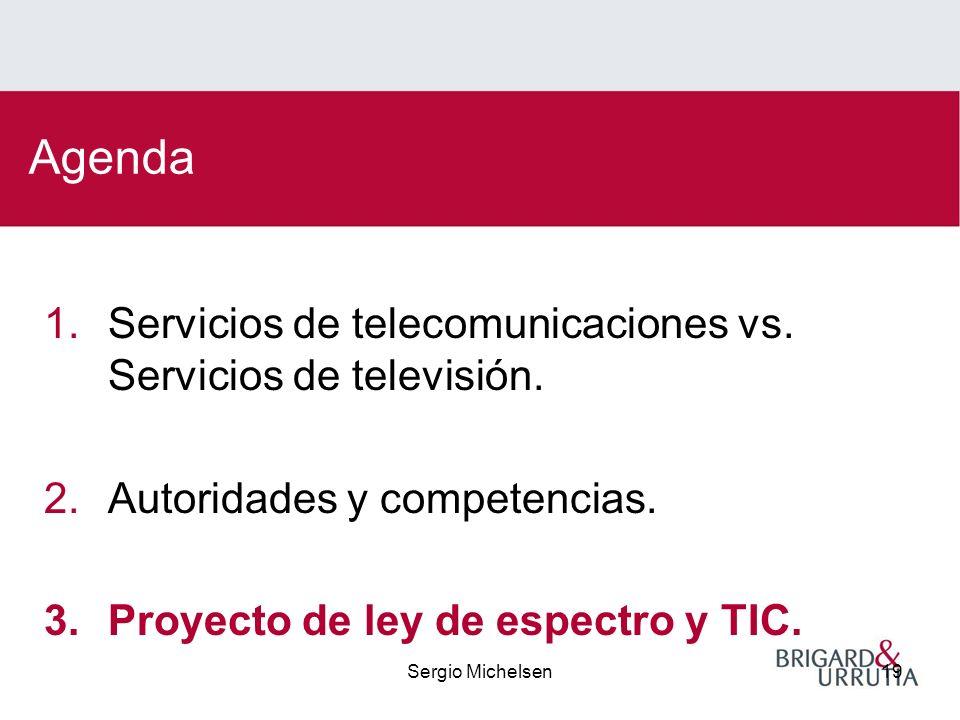 Sergio Michelsen19 Agenda 1.Servicios de telecomunicaciones vs.