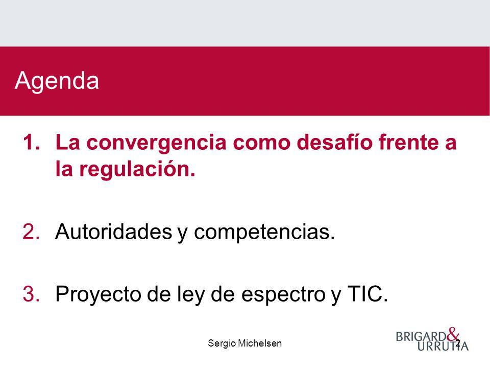 Sergio Michelsen2 Agenda 1.La convergencia como desafío frente a la regulación.
