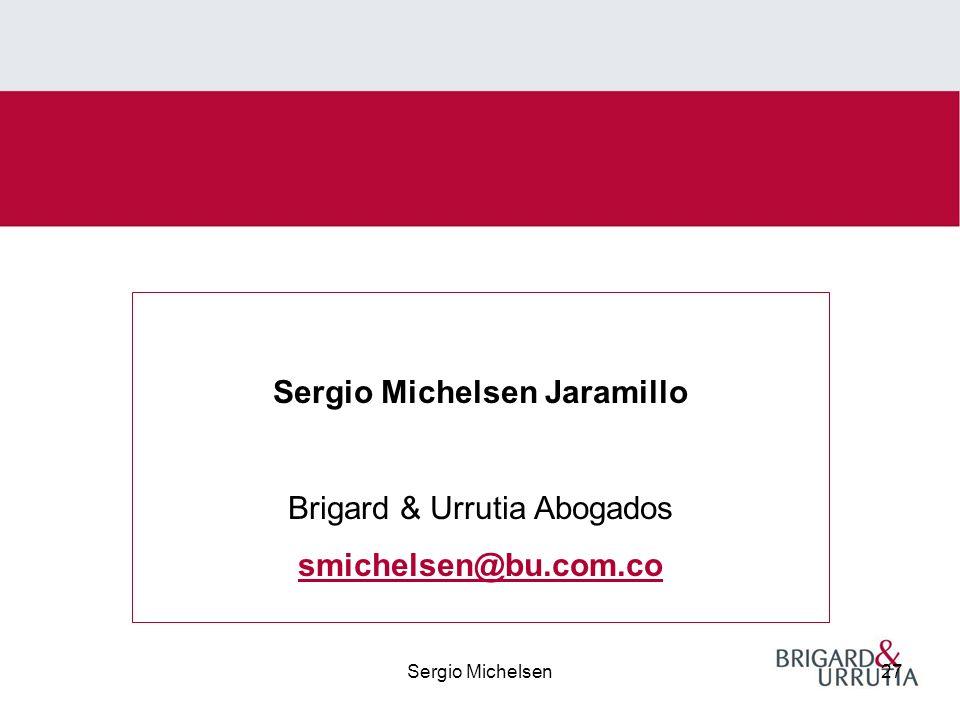 Sergio Michelsen27 Sergio Michelsen Jaramillo Brigard & Urrutia Abogados smichelsen@bu.com.co