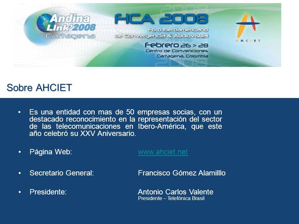 Sobre AHCIET Es una entidad con mas de 50 empresas socias, con un destacado reconocimiento en la representación del sector de las telecomunicaciones en Ibero-América, que este año celebró su XXV Aniversario.