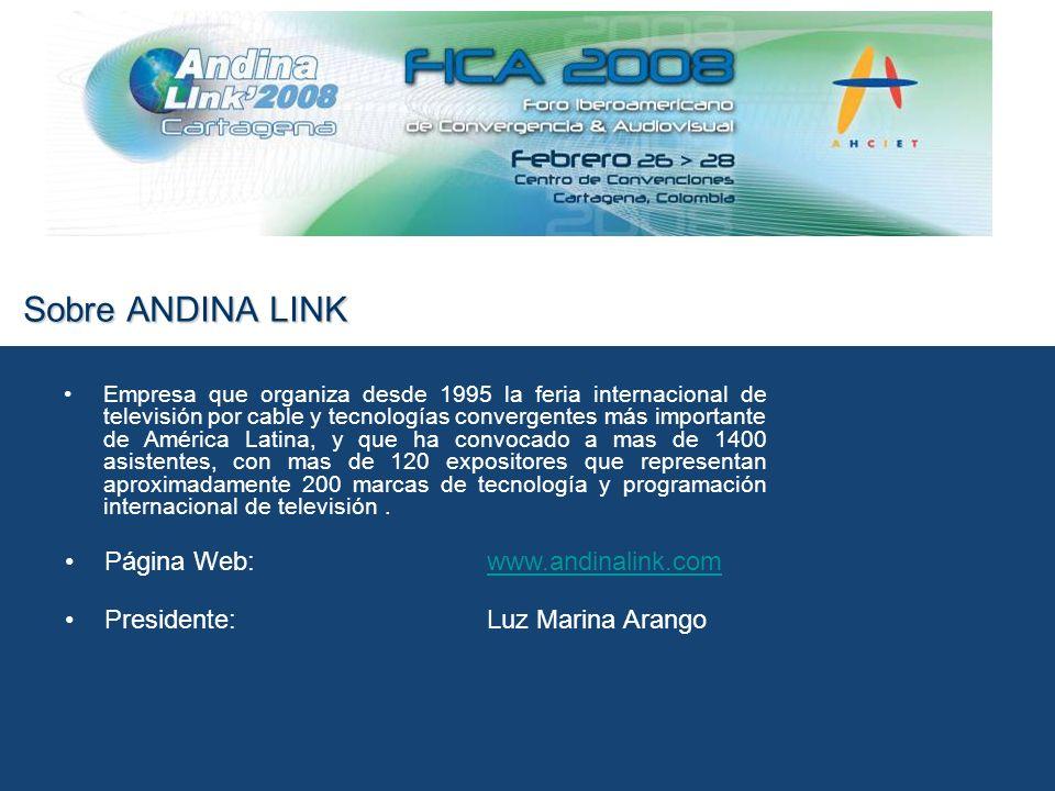 Sobre ANDINA LINK Empresa que organiza desde 1995 la feria internacional de televisión por cable y tecnologías convergentes más importante de América Latina, y que ha convocado a mas de 1400 asistentes, con mas de 120 expositores que representan aproximadamente 200 marcas de tecnología y programación internacional de televisión.