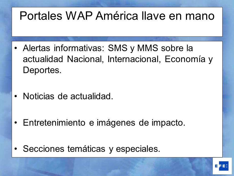 Portales WAP América llave en mano Alertas informativas: SMS y MMS sobre la actualidad Nacional, Internacional, Economía y Deportes. Noticias de actua