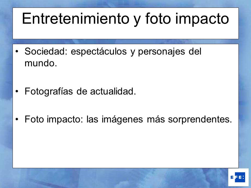 Entretenimiento y foto impacto Sociedad: espectáculos y personajes del mundo. Fotografías de actualidad. Foto impacto: las imágenes más sorprendentes.