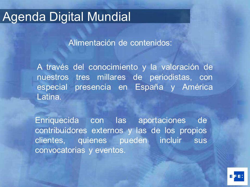 Alimentación de contenidos: A través del conocimiento y la valoración de nuestros tres millares de periodistas, con especial presencia en España y Amé