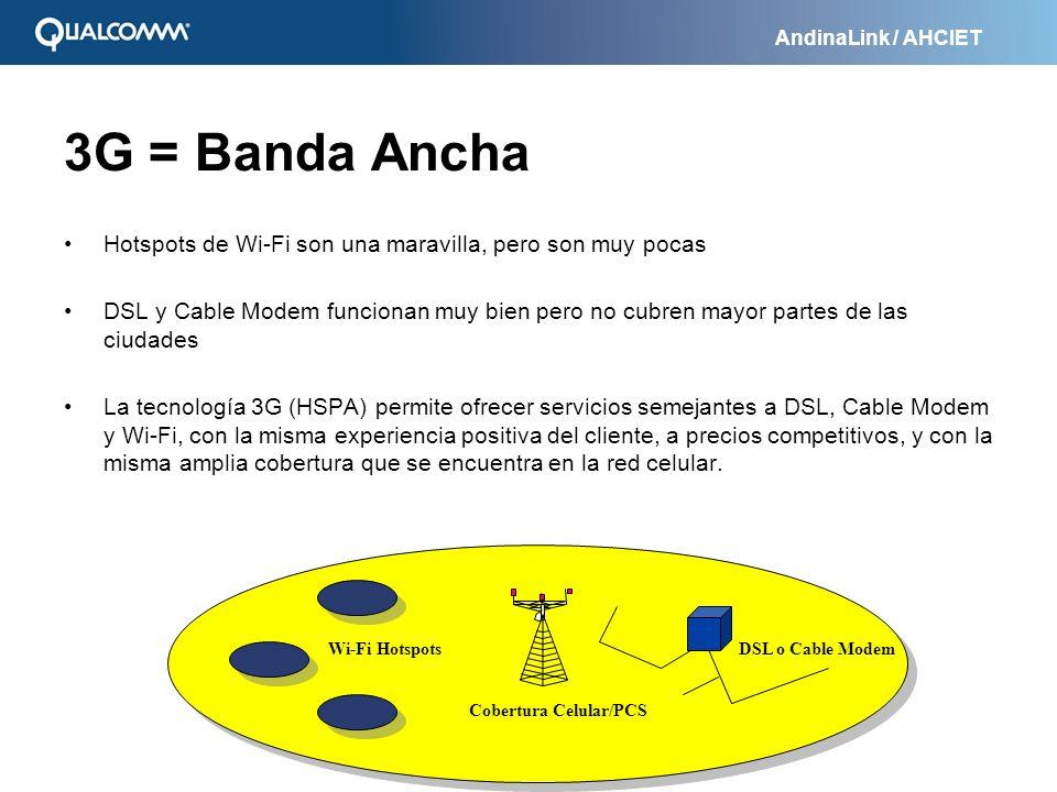 AndinaLink / AHCIET 3G = Banda Ancha Hotspots de Wi-Fi son una maravilla, pero son muy pocas DSL y Cable Modem funcionan muy bien pero no cubren mayor