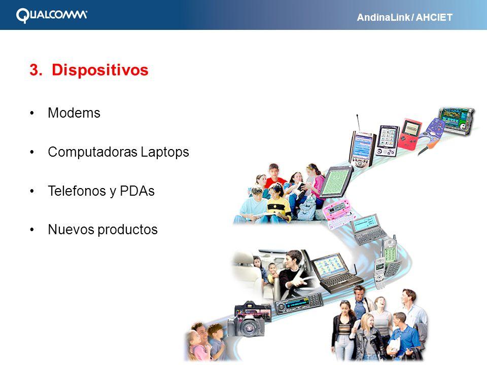 AndinaLink / AHCIET 3. Dispositivos Modems Computadoras Laptops Telefonos y PDAs Nuevos productos