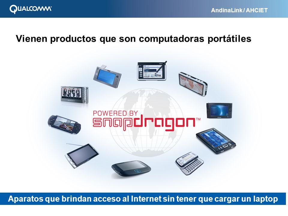 AndinaLink / AHCIET Aparatos que brindan acceso al Internet sin tener que cargar un laptop Vienen productos que son computadoras portátiles