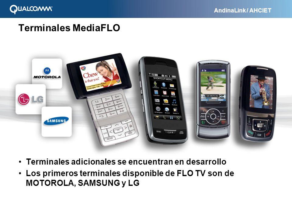 AndinaLink / AHCIET Terminales MediaFLO Terminales adicionales se encuentran en desarrollo Los primeros terminales disponible de FLO TV son de MOTOROL