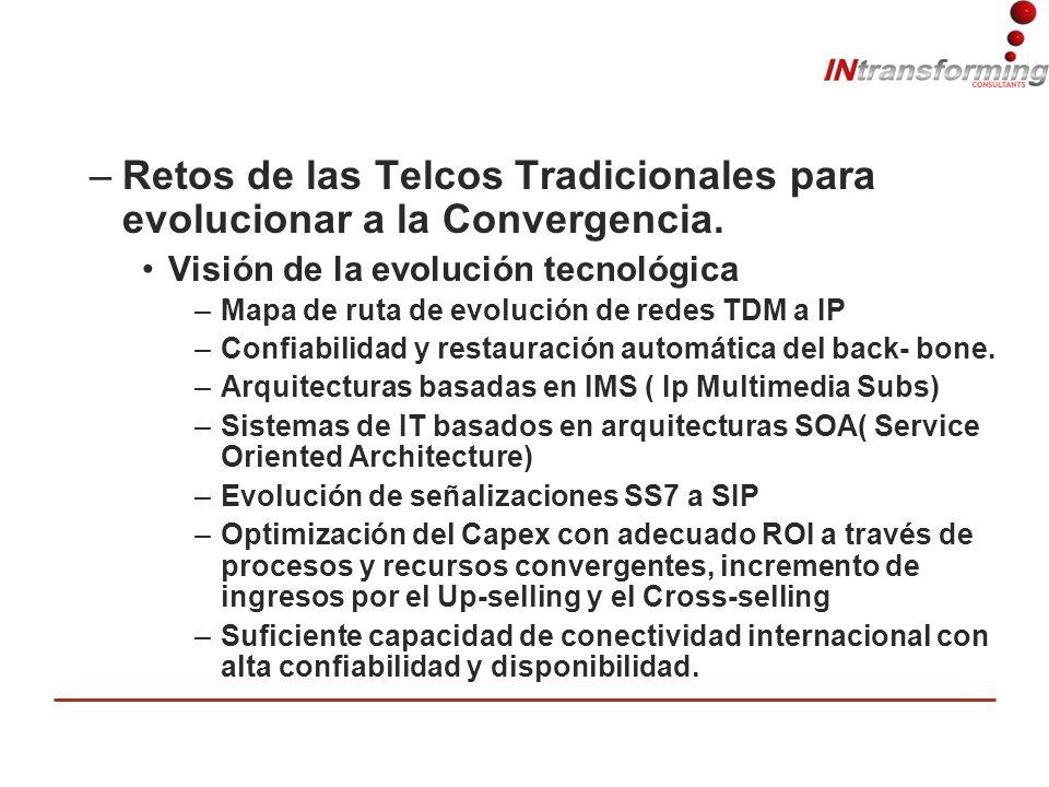 –Retos de las Telcos Tradicionales para evolucionar a la Convergencia.