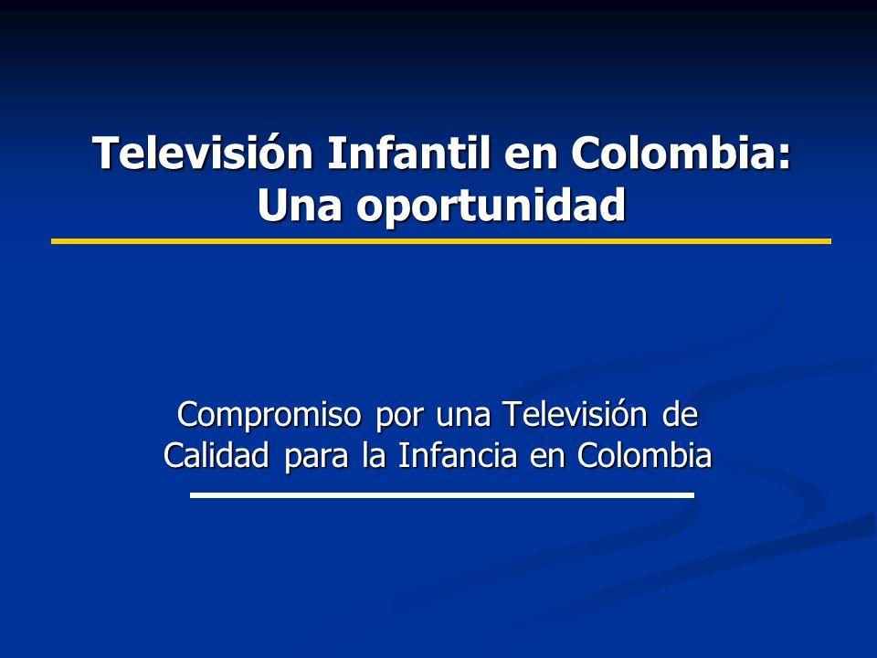Televisión Infantil en Colombia: Una oportunidad Compromiso por una Televisión de Calidad para la Infancia en Colombia