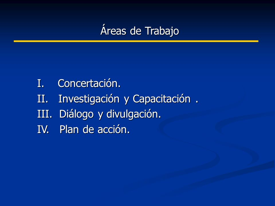 Áreas de Trabajo Áreas de Trabajo I.Concertación.