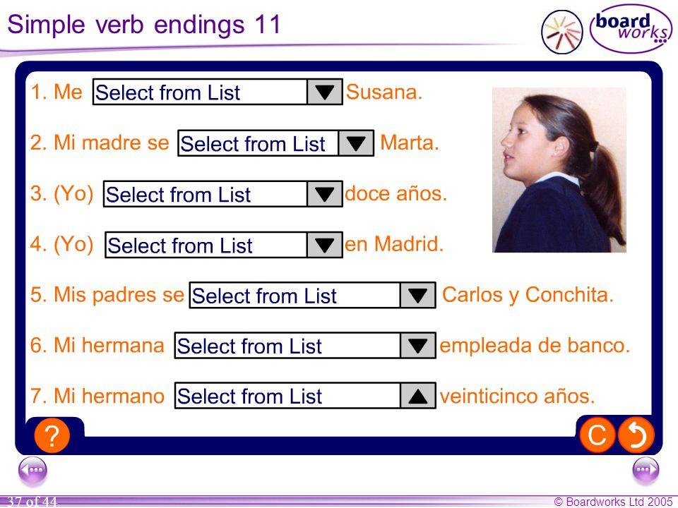 © Boardworks Ltd 2005 37 of 44 Simple verb endings 11