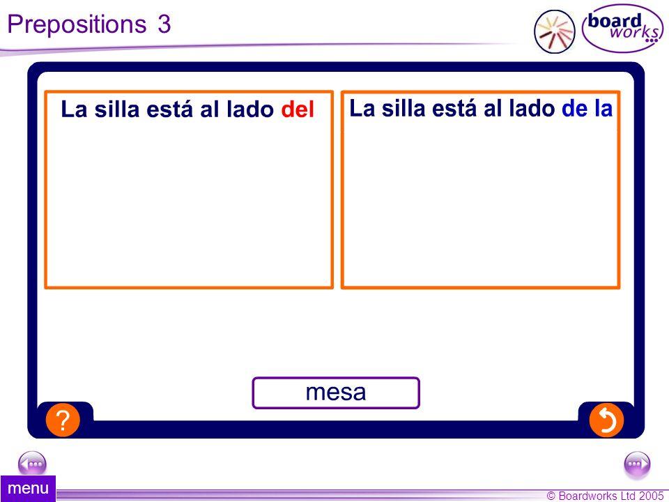 © Boardworks Ltd 2005 44 of 44 Prepositions 3 menu