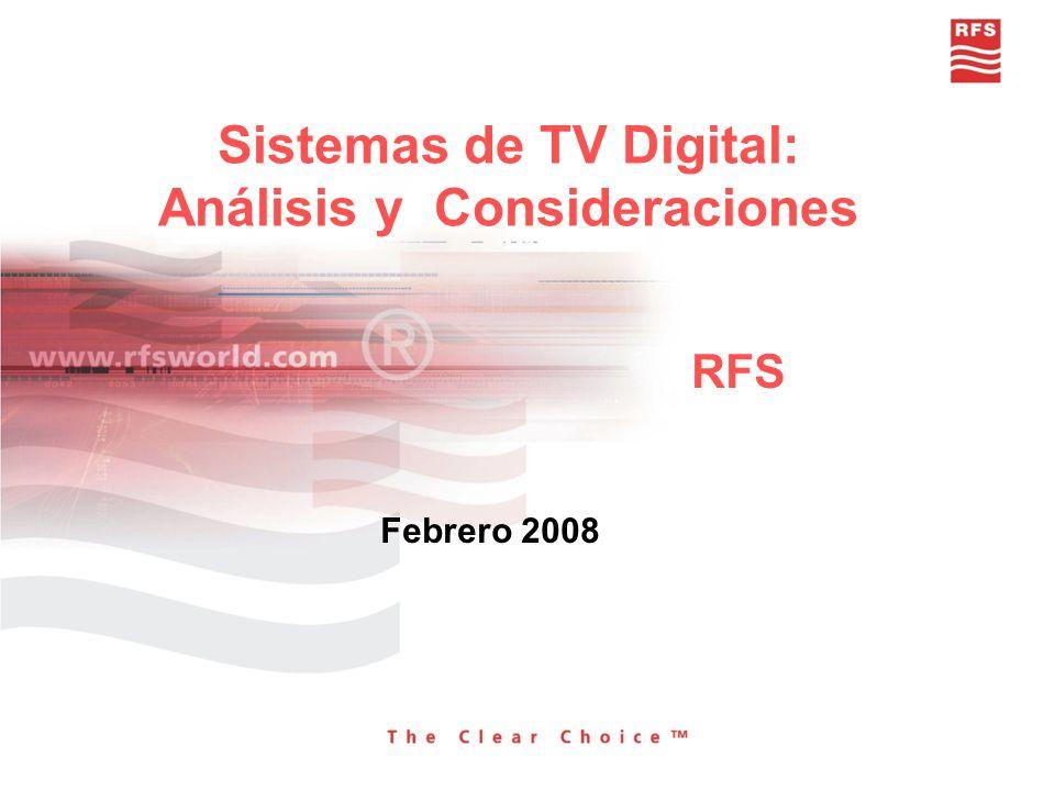 Sistemas de TV Digital: Análisis y Consideraciones RFS Febrero 2008