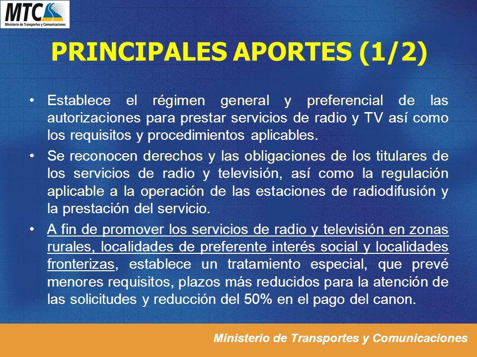 Ministerio de Transportes y Comunicaciones PRINCIPALES APORTES (1/2) Establece el régimen general y preferencial de las autorizaciones para prestar se