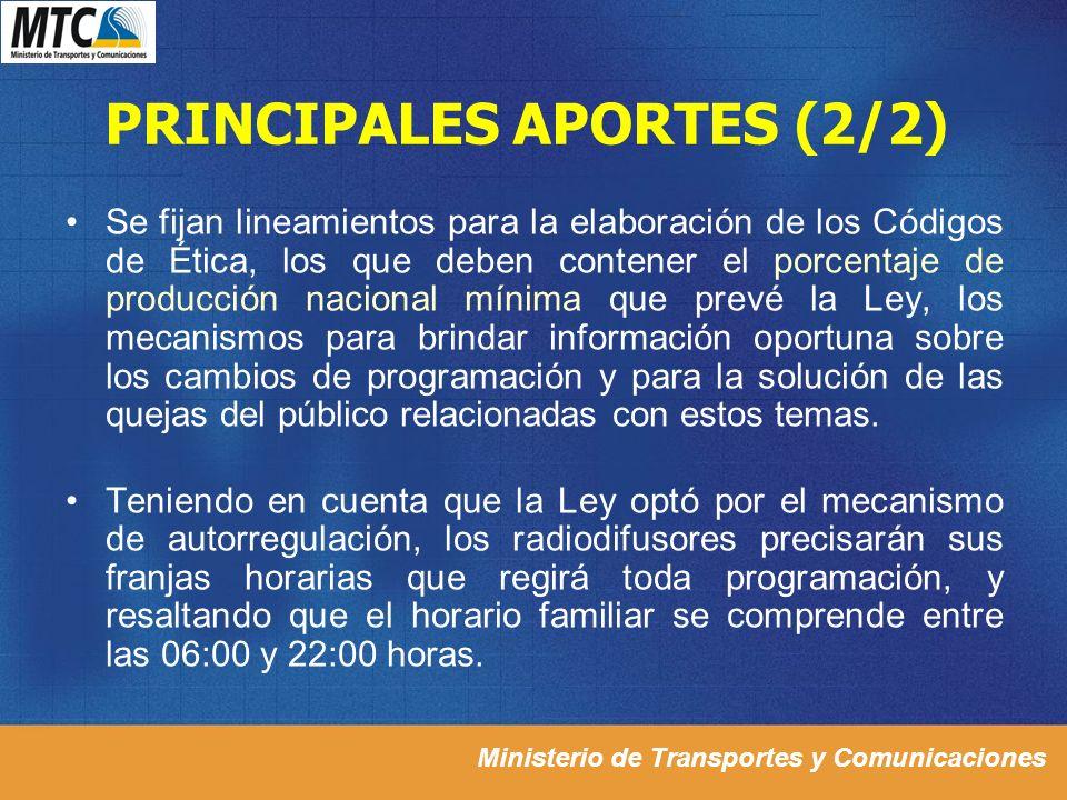 Ministerio de Transportes y Comunicaciones PRINCIPALES APORTES (2/2) Se fijan lineamientos para la elaboración de los Códigos de Ética, los que deben