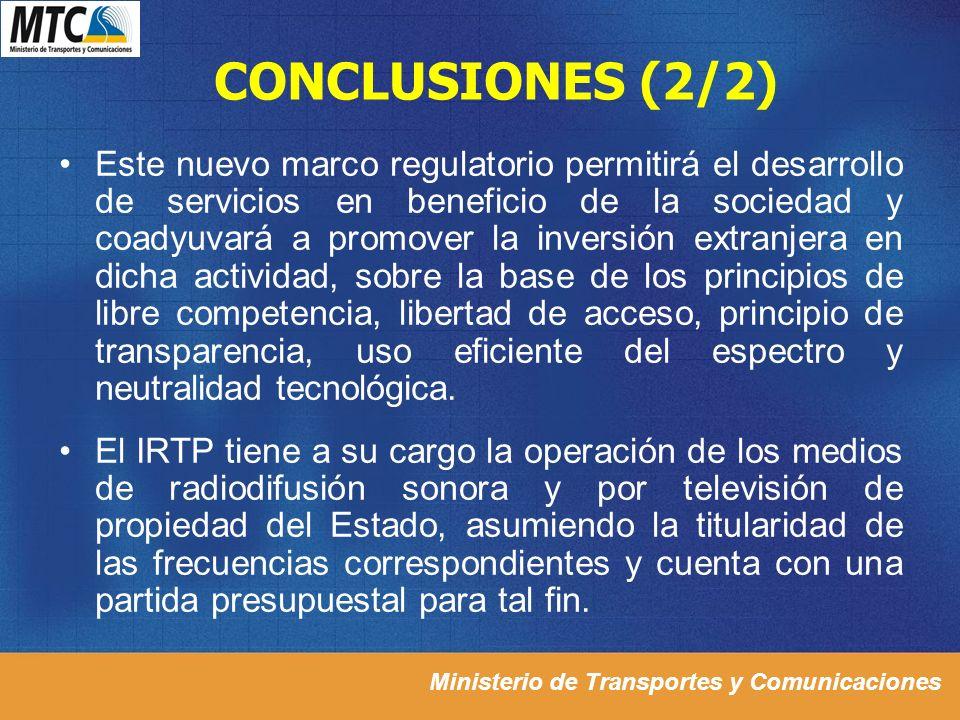 Ministerio de Transportes y Comunicaciones CONCLUSIONES (2/2) Este nuevo marco regulatorio permitirá el desarrollo de servicios en beneficio de la soc