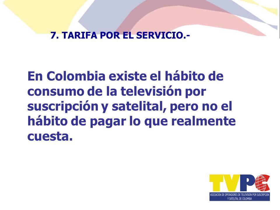 En Colombia existe el hábito de consumo de la televisión por suscripción y satelital, pero no el hábito de pagar lo que realmente cuesta.
