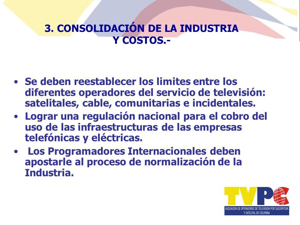 Se deben reestablecer los limites entre los diferentes operadores del servicio de televisión: satelitales, cable, comunitarias e incidentales.