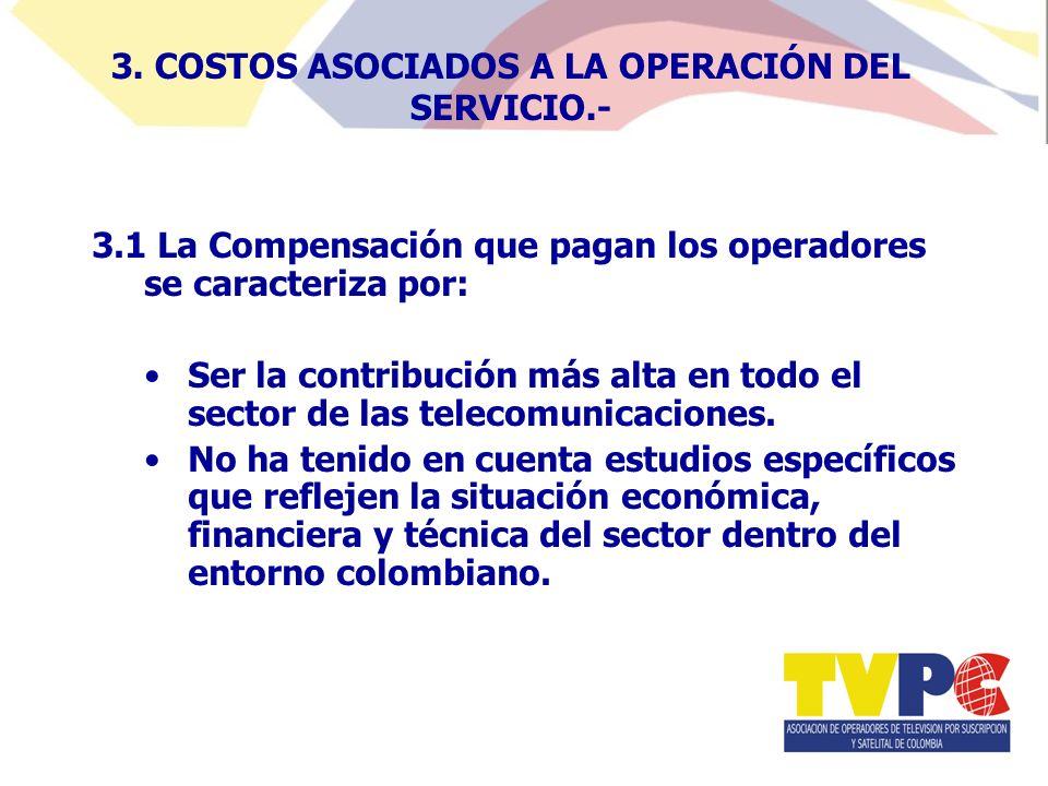 3.1 La Compensación que pagan los operadores se caracteriza por: Ser la contribución más alta en todo el sector de las telecomunicaciones.