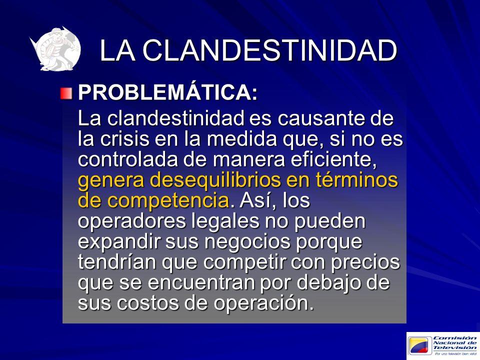 PROBLEMÁTICA: La clandestinidad es causante de la crisis en la medida que, si no es controlada de manera eficiente, genera desequilibrios en términos