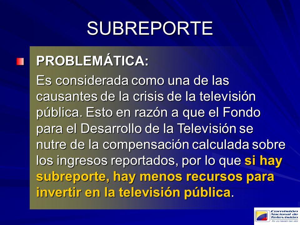PROBLEMÁTICA: Es considerada como una de las causantes de la crisis de la televisión pública. Esto en razón a que el Fondo para el Desarrollo de la Te