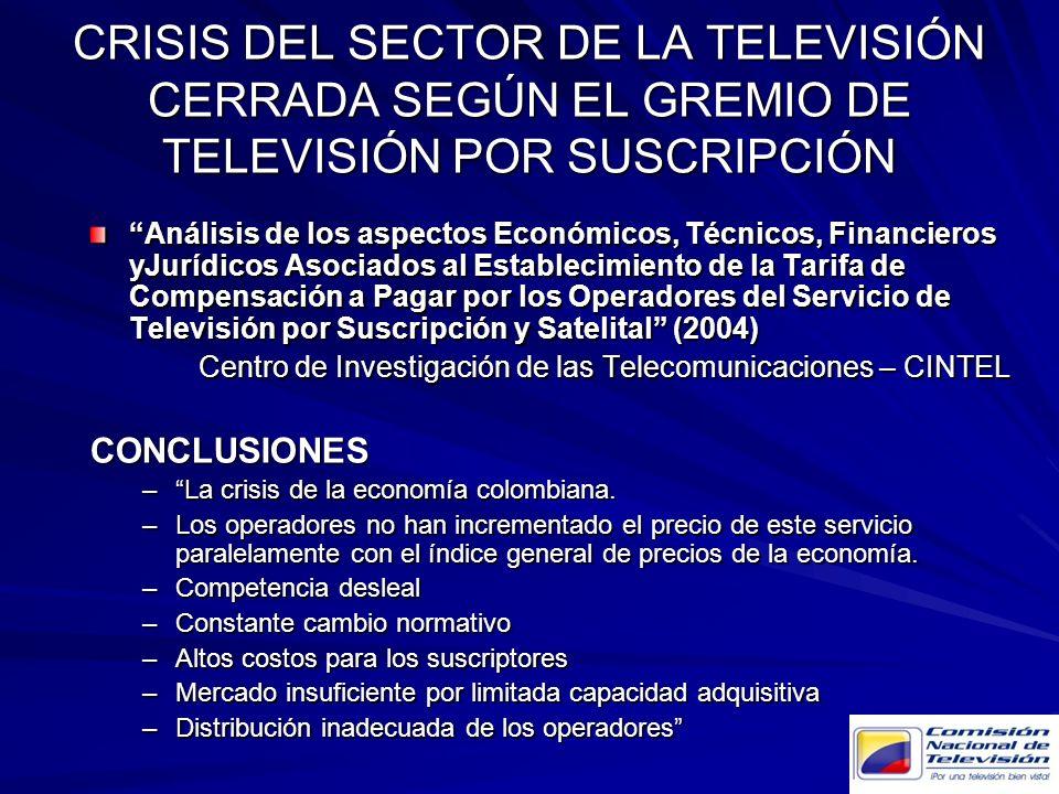 CRISIS DEL SECTOR DE LA TELEVISIÓN CERRADA SEGÚN EL GREMIO DE TELEVISIÓN POR SUSCRIPCIÓN Análisis de los aspectos Económicos, Técnicos, Financieros yJ