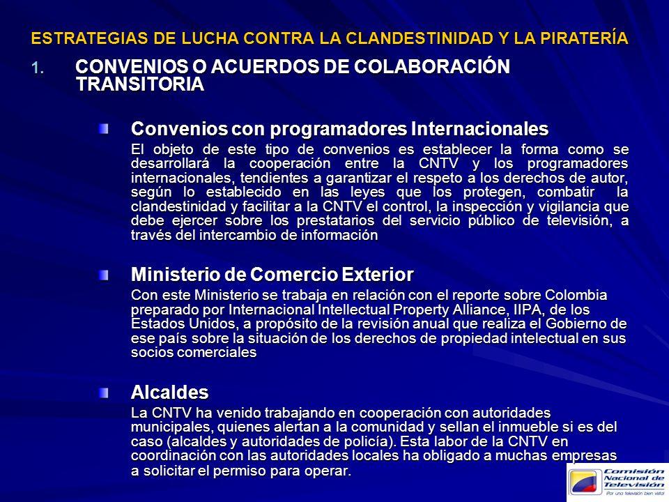1. CONVENIOS O ACUERDOS DE COLABORACIÓN TRANSITORIA Convenios con programadores Internacionales El objeto de este tipo de convenios es establecer la f