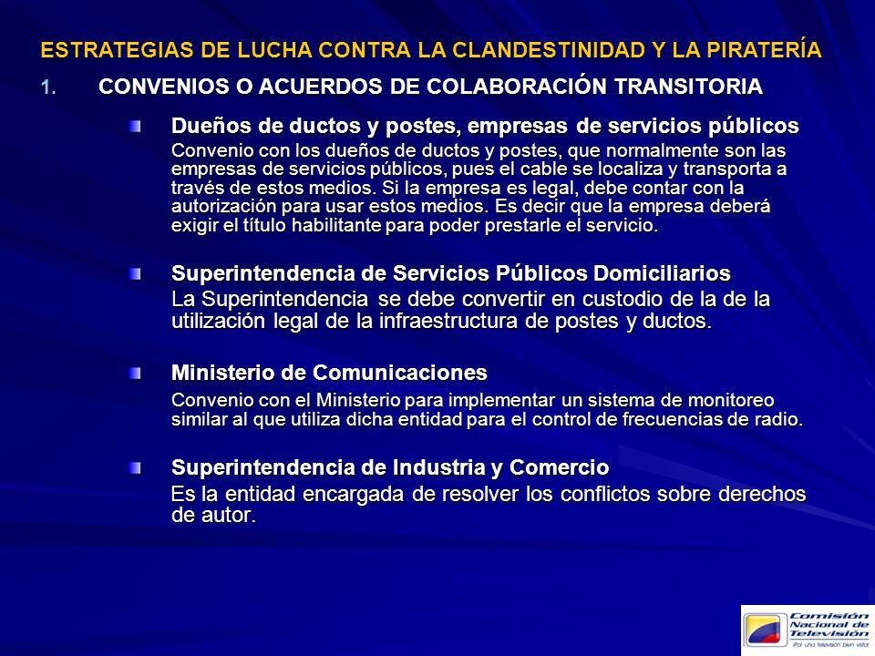1. CONVENIOS O ACUERDOS DE COLABORACIÓN TRANSITORIA Dueños de ductos y postes, empresas de servicios públicos Convenio con los dueños de ductos y post
