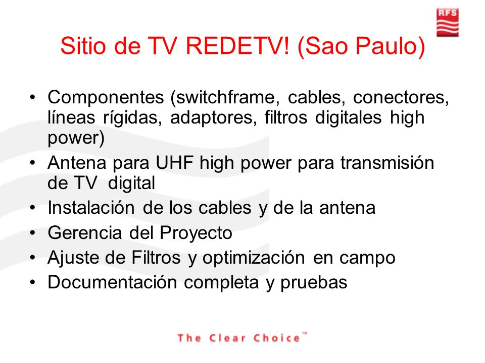 Sitio de TV REDETV! (Sao Paulo) Componentes (switchframe, cables, conectores, líneas rígidas, adaptores, filtros digitales high power) Antena para UHF