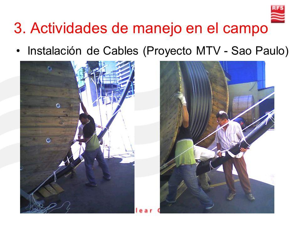 3. Actividades de manejo en el campo Instalación de Cables (Proyecto MTV - Sao Paulo)
