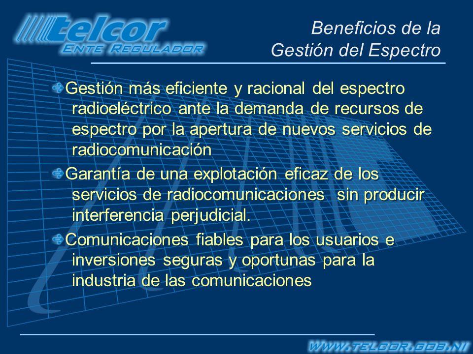 Beneficios de la Gestión del Espectro Gestión más eficiente y racional del espectro radioeléctrico ante la demanda de recursos de espectro por la aper