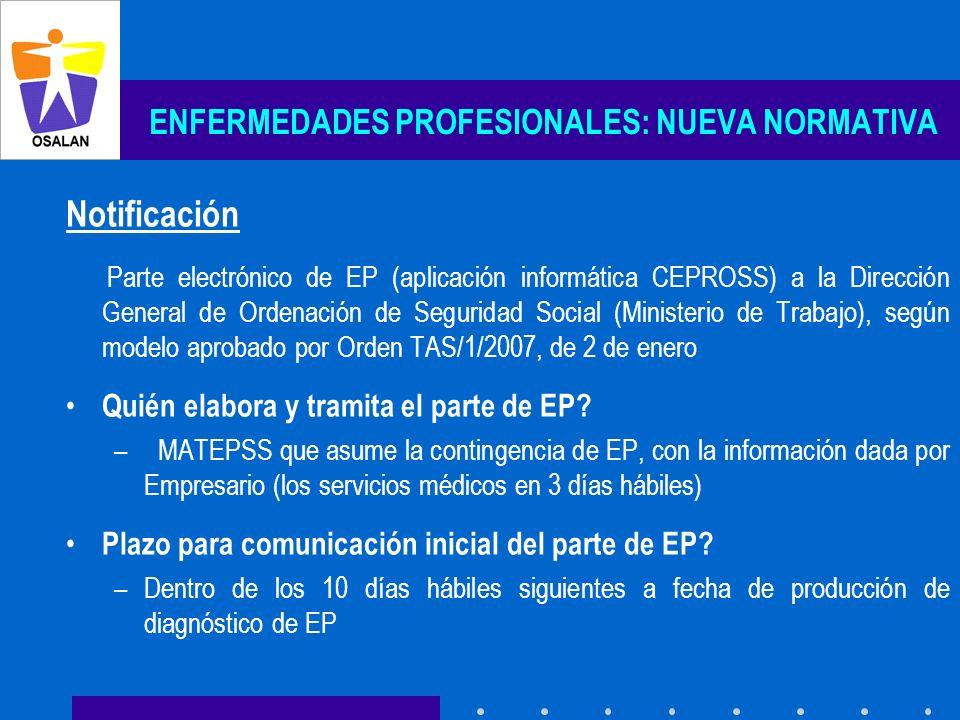 ENFERMEDADES PROFESIONALES: NUEVA NORMATIVA Notificación Parte electrónico de EP (aplicación informática CEPROSS) a la Dirección General de Ordenación