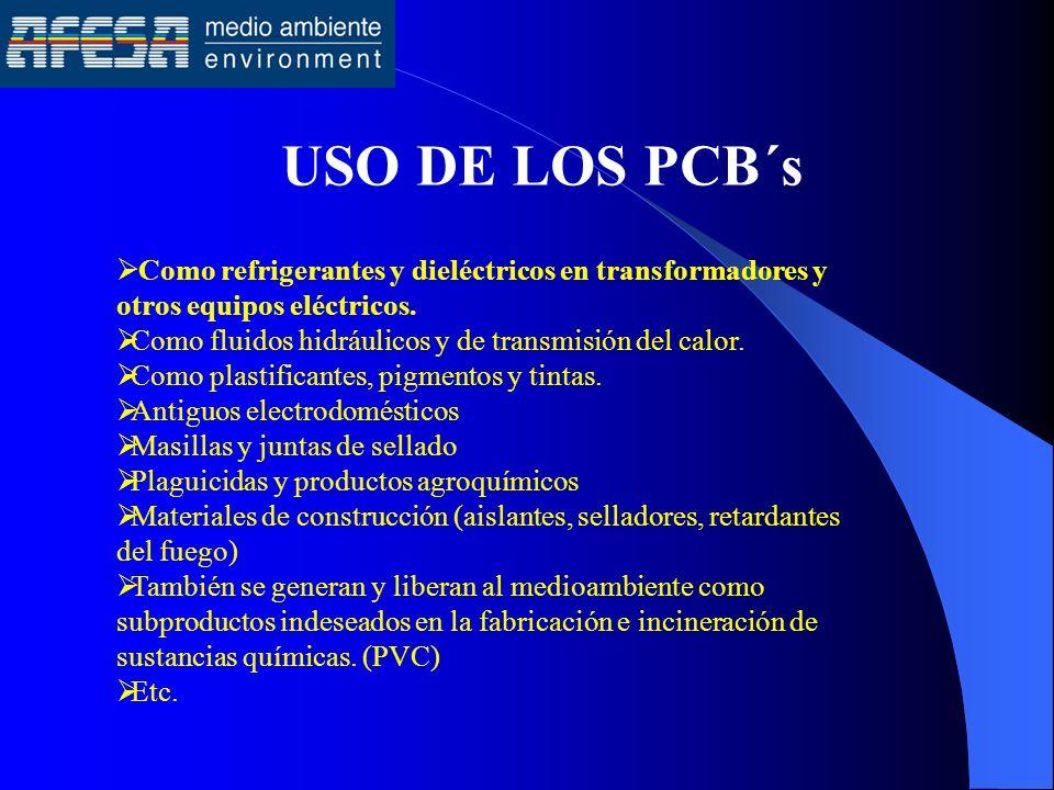 USO DE LOS PCB´s Como refrigerantes y dieléctricos en transformadores y otros equipos eléctricos. Como fluidos hidráulicos y de transmisión del calor.