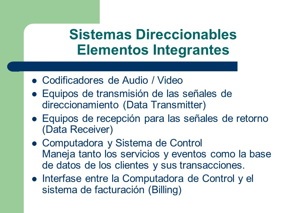 Sistemas Direccionables Elementos Integrantes Codificadores de Audio / Video Equipos de transmisión de las señales de direccionamiento (Data Transmitt
