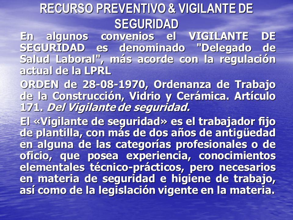 RECURSO PREVENTIVO & VIGILANTE DE SEGURIDAD En todo caso, la misión del Vigilante de Seguridad será compatible con el ejercicio de su oficio.