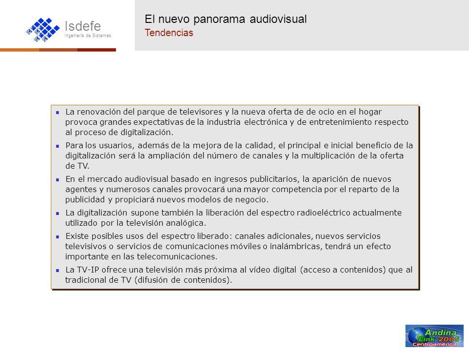 Isdefe Ingeniería de Sistemas El nuevo panorama audiovisual Tendencias La renovación del parque de televisores y la nueva oferta de de ocio en el hoga