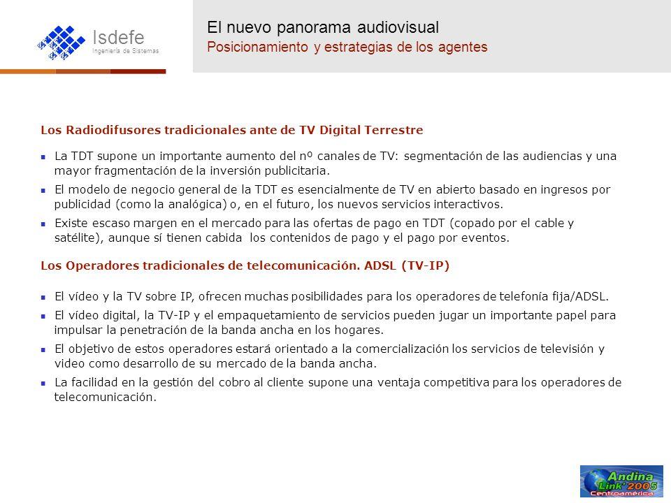 Isdefe Ingeniería de Sistemas Los Radiodifusores tradicionales ante de TV Digital Terrestre La TDT supone un importante aumento del nº canales de TV: