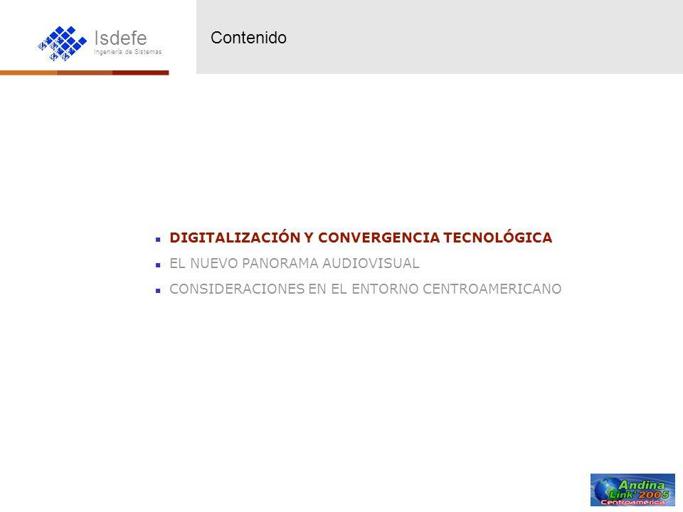 Isdefe Ingeniería de Sistemas DIGITALIZACIÓN Y CONVERGENCIA TECNOLÓGICA EL NUEVO PANORAMA AUDIOVISUAL CONSIDERACIONES EN EL ENTORNO CENTROAMERICANO Co