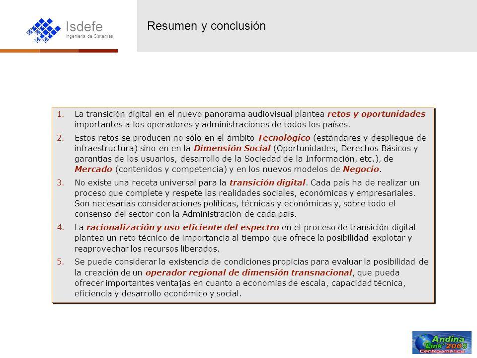Isdefe Ingeniería de Sistemas 1.La transición digital en el nuevo panorama audiovisual plantea retos y oportunidades importantes a los operadores y ad